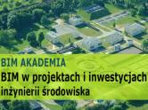 BIM w projektach i inwestycjach inżynierii środowiska